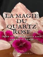 La Magie du Quartz Rose