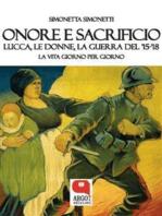 Onore e sacrificio. Lucca, le donne, la Guerra del '15-'18
