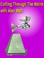"July 8, 2018 ""Cutting Through the Matrix"" with Alan Watt (Blurb, i.e. Educational Talk)"