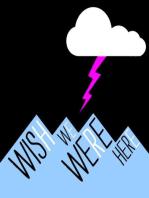 Wish We Were Here, Episode 5