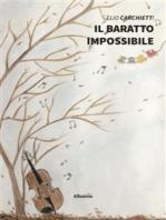 Il baratto impossibile