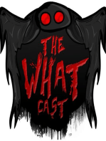 The What Cast #207 - Abduction, experimentation and Intergalactic Love Making