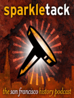 San Francisco history timecapsule podcast, 03.09.09, Sparkletack.com