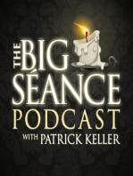 News From the Spirit World with Thomas Spychalski - The Big Séance Podcast #4