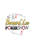 The Bernard Lee Poker Show with Guest Anton Makievskyi