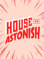 House to Astonish - Episode 129 - What We Lost In The Fire