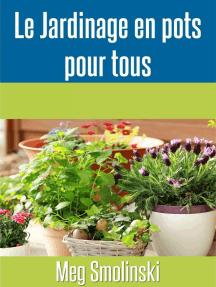 Le jardinage en pots pour tous: No Collection/Series