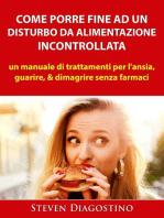 Come Porre Fine ad un Disturbo da Alimentazione Incontrollata