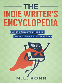 The Indie Writer's Encyclopedia: All the Terms You Need to Know to Be a Successful Writer: Author Level Up, #1