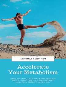 Accelerate Your Metabolism: How To Stimulate Your Metabolism While Losing Weight And Gaining Health And Energy Every Day (Step by Step Weight Loss Guide With Delicious Recipes Ideas)