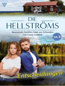 Die Hellströms 3 – Familienroman: Entscheidungen