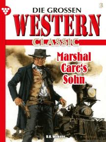 Die großen Western Classic 3: Marshal Care's Sohn