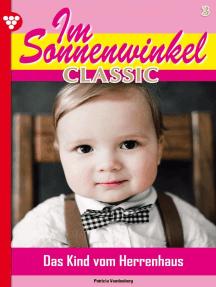 Im Sonnenwinkel Classic 3 – Familienroman: Das Kind vom Herrenhaus
