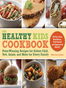 The Healthy Kids Cookbook: Prize-Winning Recipes for Sliders, Chili, Tots, Salads, and More for Every Family
