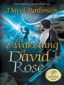 The Awakening of David Rose: David Rose, #1