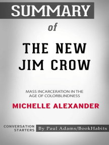 Summary of The New Jim Crow: Mass Incarceration in the Age of Colorblindness