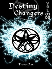 Destiny Changers Vol. 01+02