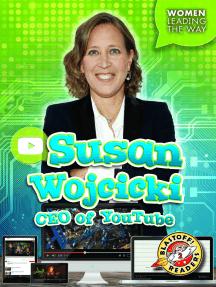 Susan Wojcicki: CEO of YouTube