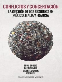 Conflictos y concertación: La gestión de los residuos en México, Italia y Francia