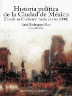 Historia política de la ciudad de México (desde su fundación hasta el año 2000)
