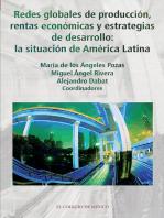 Redes globales de producción, rentas económicas y estrategias de desarrollo:: La situación de América Latina