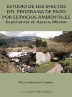 Estudio de los efectos del programa de pago por servicios ambientales.: Experiencia en Ajusco, México