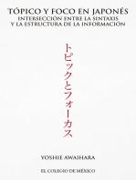 Tópico y foco en japonés: Intersección entre la sintaxis y la estructura de la información
