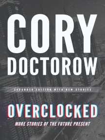 Overclocked: More Stories of the Future Present