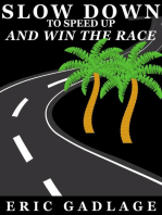 Slow Down to Speed Up and Win the Race