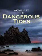 Against the Dangerous Tides
