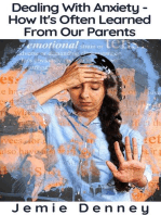 Dealing With Anxiety - How It's Often Learned From Our Parents