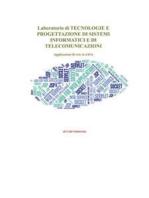 Laboratorio di TECNOLOGIE E PROGETTAZIONE DI SISTEMI INFORMATICI E DI TELECOMUNICAZIONI