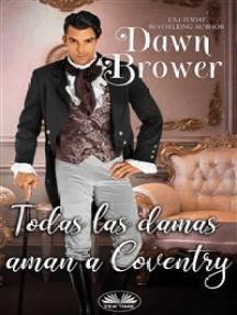 Todas Las Damas Aman A Coventry