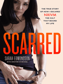 Scarred: The True Story of How I Escaped NXIVM, the Cult That Bound My Life