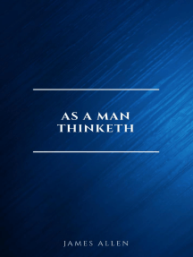 As a Man Thinketh -- Original 1902 Edition