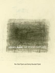 Louis I. Kahn: The Nordic Latitudes