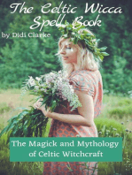 The Celtic Wicca Spell Book