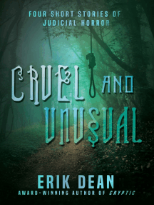 Cruel and Unusual: Four Short Stories of Judicial Horror (Book One)