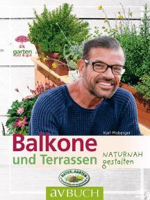 Balkone und Terrassen: naturnah gestalten