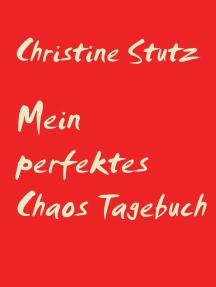 Mein perfektes Chaos Tagebuch