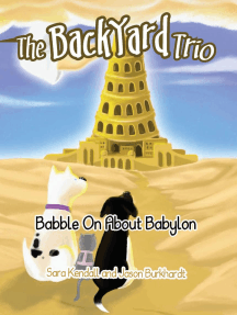 Babble On About Babylon: The BackYard Trio, #3