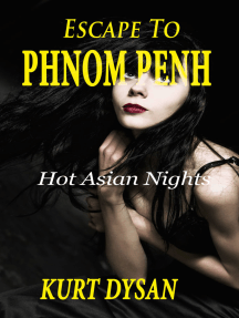 """Escape to Phnom Penh (Book 1 of """"Hot Asian Nights"""")"""