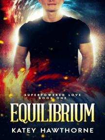 Superpowered Love 1: Equilibrium