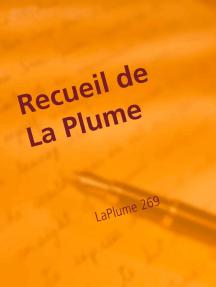 Recueil de La Plume: Les Paroles s'envolent, les écrits restent