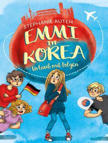 Emmi in Korea: Urlaub mit Hindernissen