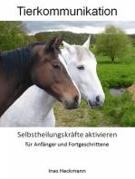 Tierkommunikation - Selbstheilungskräfte aktivieren