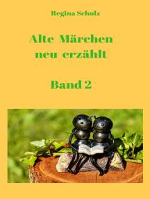 Alte Märchen - neu erzählt (Band 2)