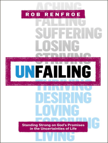 Unfailing: Standing Strong on God's Promises in the Uncertainties of Life