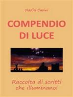COMPENDIO DI LUCE - Raccolta di scritti che illuminano