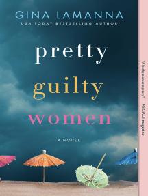 Pretty Guilty Women: A Novel